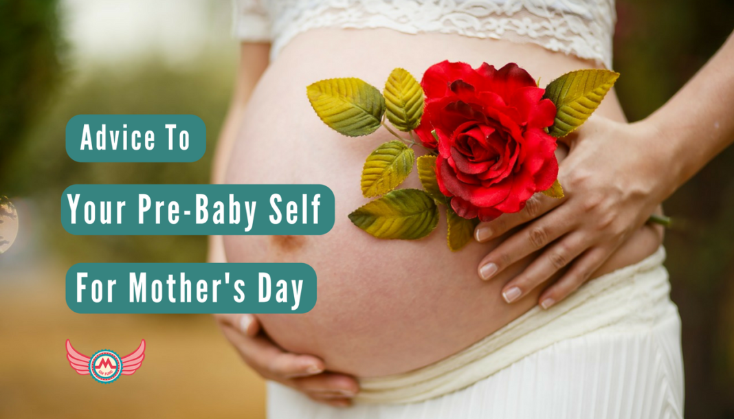 Advice to your pre-baby self on Mother's Day image