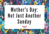 Mother's Day_ Not Just Another Sunday