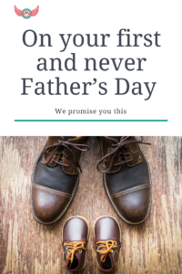 On your first and never Father's Day