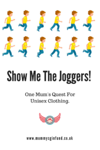PIN Show Me The Joggers! One Mum's Quest For Unisex Clothing.
