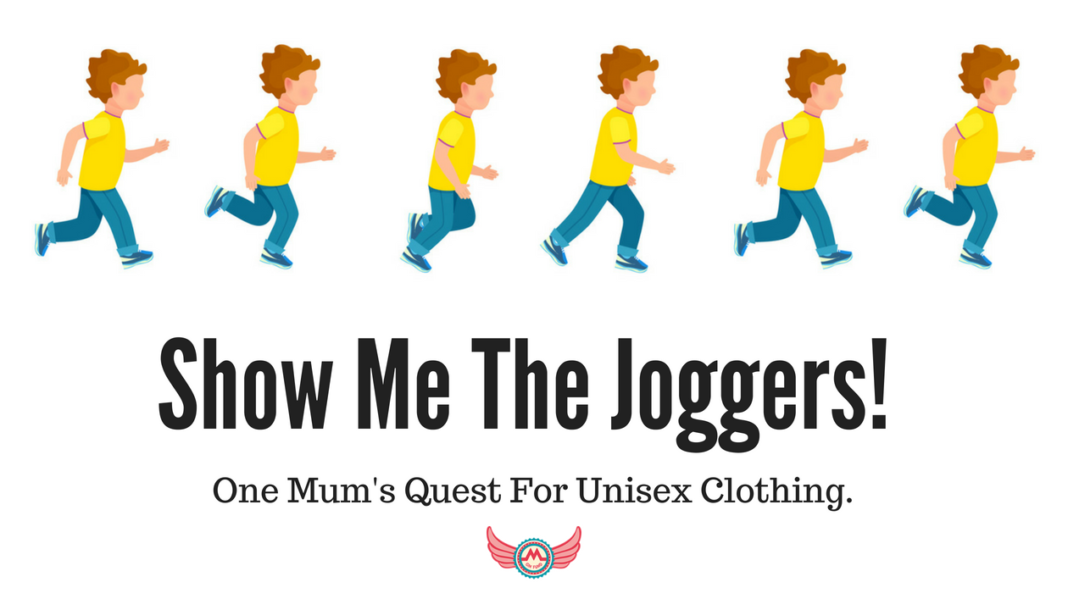 Show Me The Joggers! One Mum's Quest For Unisex Clothing.